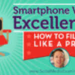 Smartphone Video Excellence: How to Film Like a Pro
