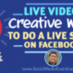 Live Video: Creative Ways to Do a Live Show on Facebook