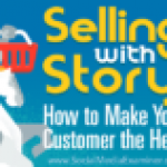 Selling With Story: How to Make Your Customer the Hero