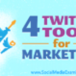 4 Twitter Tools for Marketers