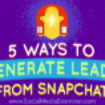 5 Ways to Generate Leads From Snapchat