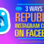 3 Ways to Republish Instagram Content on Facebook