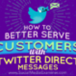 How to Better Serve Customers With Twitter Direct Messages