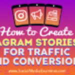 How to Create Instagram Stories Ads for Traffic and Conversions
