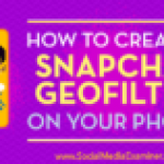How to Create a Snapchat Geofilter on Your Phone