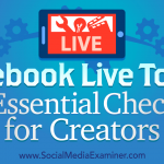 Facebook Live Tools: An Essential Checklist for Creators