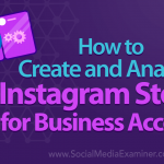 How to Create and Analyze Instagram Stories for Business Accounts