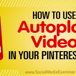 How to Use Autoplay Video in Your Pinterest Ads