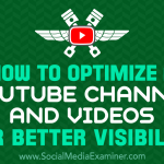 How to Optimize a YouTube Channel and Videos for Better Visibility