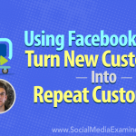 Using Facebook Ads to Turn New Customers Into Repeat Customers