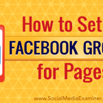 How to Set Up Facebook Groups for Pages
