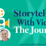 Storytelling With Video: The Journey