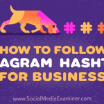 How to Follow Instagram Hashtags for Business
