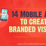 14 Mobile Apps to Create Branded Visuals