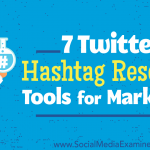 7 Twitter Hashtag Research Tools for Marketers