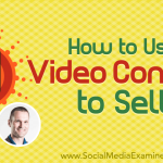 How to Use Video Content to Sell