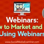 Webinars: How to Market and Sell Using Webinars