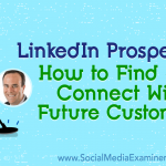 LinkedIn Prospecting: How to Find and Connect With Future Customers
