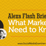 Alexa Flash Briefings: What Marketers Need to Know