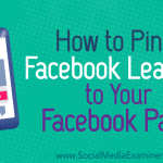How to Pin a Facebook Lead Ad to Your Facebook Page