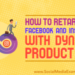 How to Retarget on Facebook and Instagram With Dynamic Product Ads