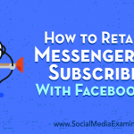 How to Retarget Messenger Bot Subscribers With Facebook Ads