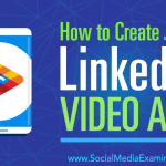 How to Create LinkedIn Video Ads