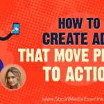 How to Create Ads That Move People to Action