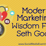 Modern Marketing: Wisdom From Seth Godin