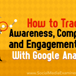 How to Track Awareness, Completion, and Engagement Goals With Google Analytics