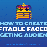 How to Create Profitable Facebook Targeting Audiences