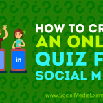 How to Create an Online Quiz for Social Media