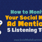 How to Monitor Your Social Media Mentions: 5 Listening Tools