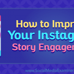 How to Improve Your Instagram Story Engagement