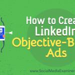 How to Create LinkedIn Objective-Based Ads