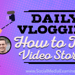 Daily Vlogging: How to Tell Video Stories