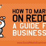 How to Market on Reddit: A Guide for Businesses