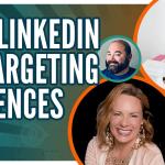 New LinkedIn Ad Targeting Audiences
