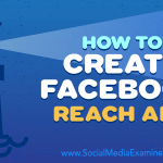 How to Create Facebook Reach Ads