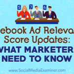 Facebook Ad Relevance Score Updates: What Marketers Need to Know
