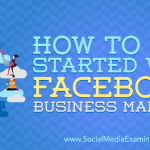 How to Get Started With Facebook Business Manager