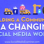 Building a Community in a Changing Social Media World