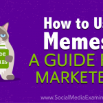 How to Use Memes: A Guide for Marketers