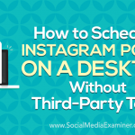 How to Schedule Instagram Posts on a Desktop Without Third-Party Tools