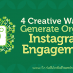 4 Creative Ways to Generate Organic Instagram Engagement