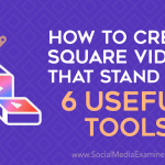 How to Create Square Videos That Stand Out: 6 Useful Tools