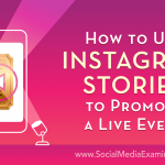 How to Use Instagram Stories to Promote a Live Event