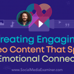 Creating Engaging Video Content That Spurs an Emotional Connection