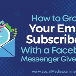 How to Grow Your Email Subscribers With a Facebook Messenger Giveaway
