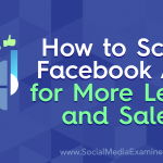 How to Scale Facebook Ads for More Leads and Sales